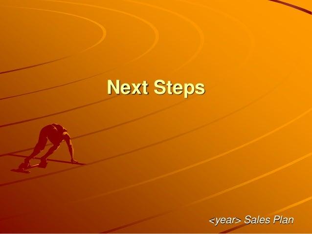 Next Steps <year> Sales Plan