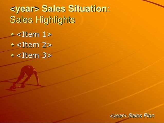 <year> Sales Situation: Sales Highlights <Item 1> <Item 2> <Item 3> <year> Sales Plan