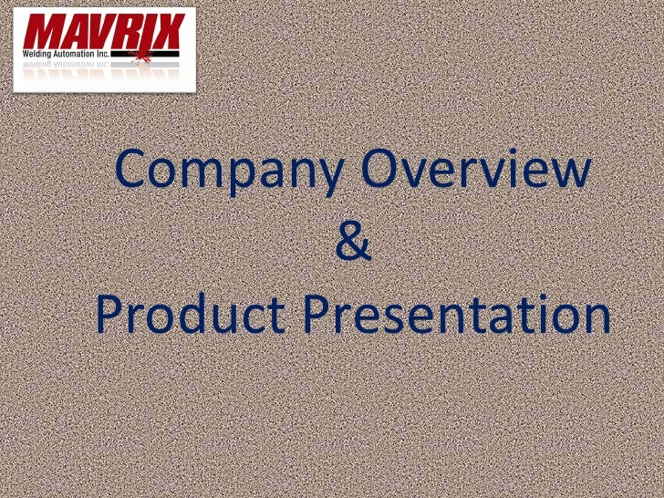 Company Overview          & Product Presentation