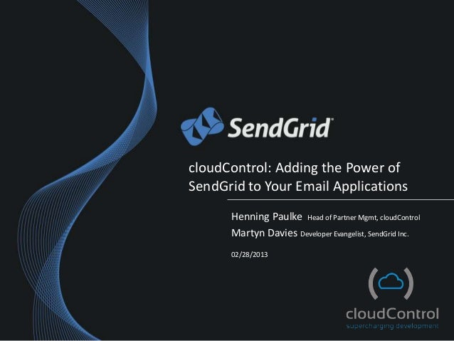 cloudControl: Adding the Power ofSendGrid to Your Email Applications      Henning Paulke Head of Partner Mgmt, cloudContro...