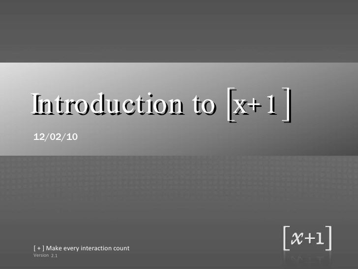 <ul><li>Introduction to [x+1] </li></ul>2.1