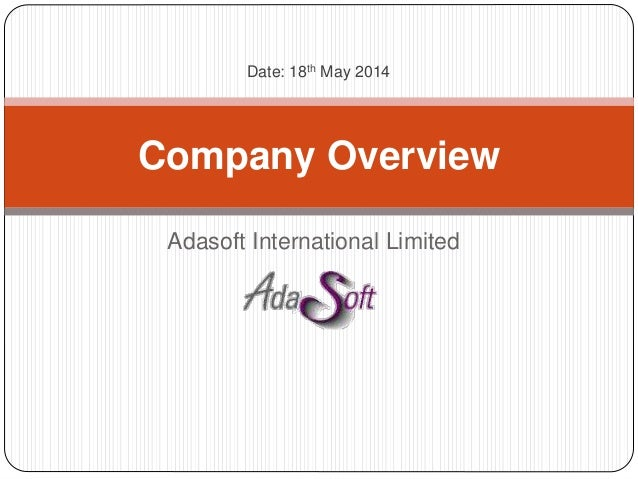 Adasoft International Limited Company Overview Date: 18th May 2014