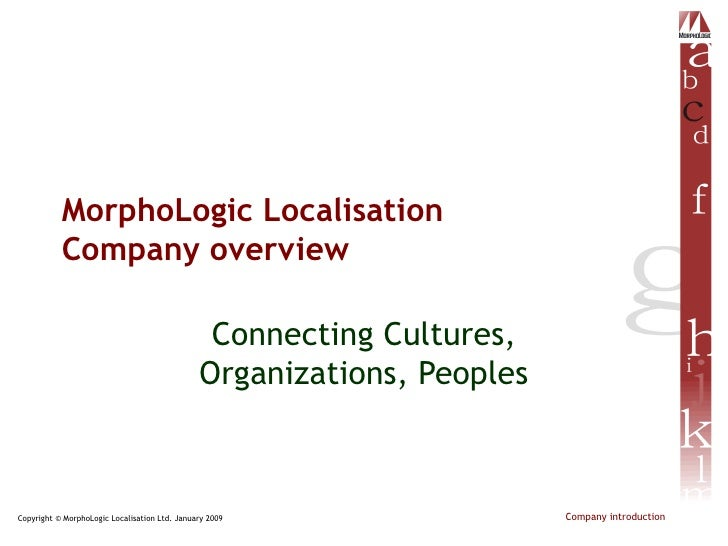 MorphoLogic Localisation Company overview Connecting Cultures, Organizations, Peoples