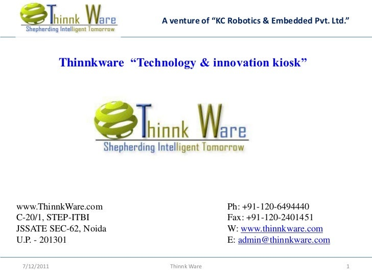"A venture of ""KC Robotics & Embedded Pvt. Ltd.""             Thinnkware ""Technology & innovation kiosk""www.ThinnkWare.com  ..."