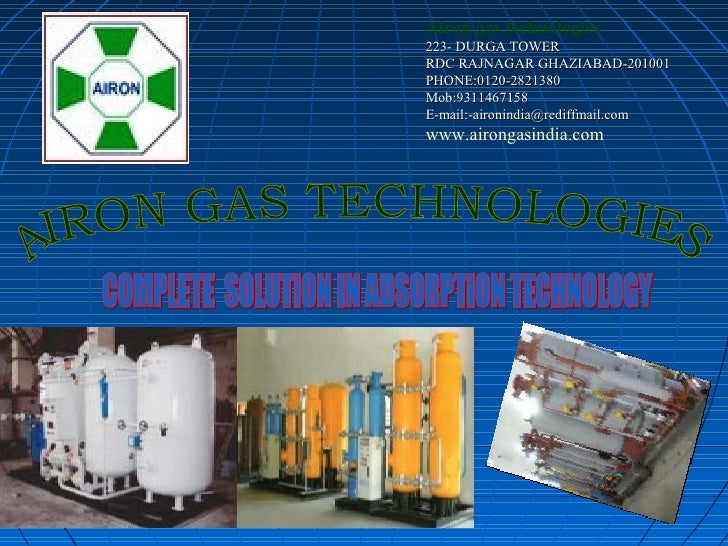 Airon gas technologies 223- DURGA TOWER RDC RAJNAGAR GHAZIABAD-201001 PHONE:0120-2821380 Mob:9311467158 E-mail:-aironindia...