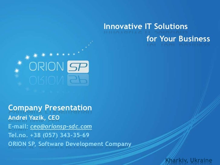 Innovative IT Solutions                                         for Your BusinessCompany PresentationAndrei Yazik, CEOE-ma...