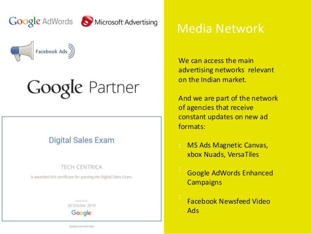 Media Network We can access the main advertising networks relevant on the Indian market. And we are part of the network of...