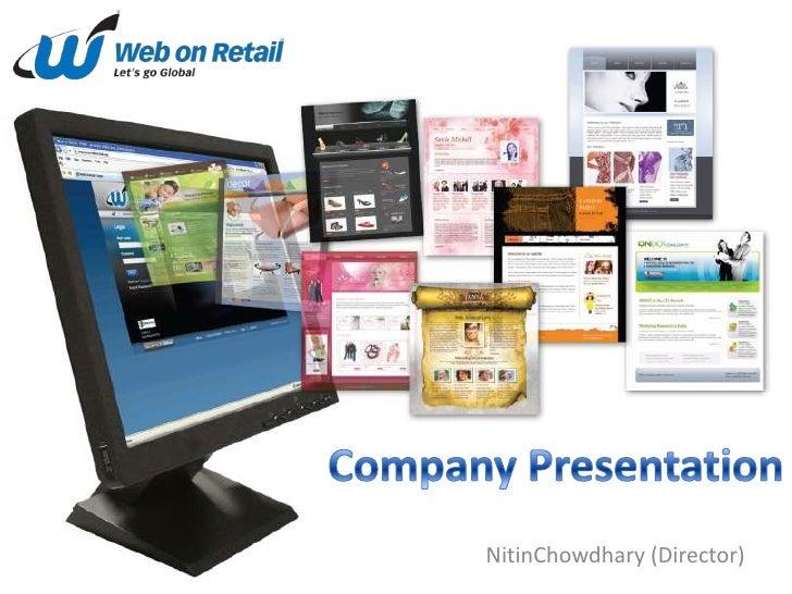 Company Presentation<br />NitinChowdhary (Director)<br />
