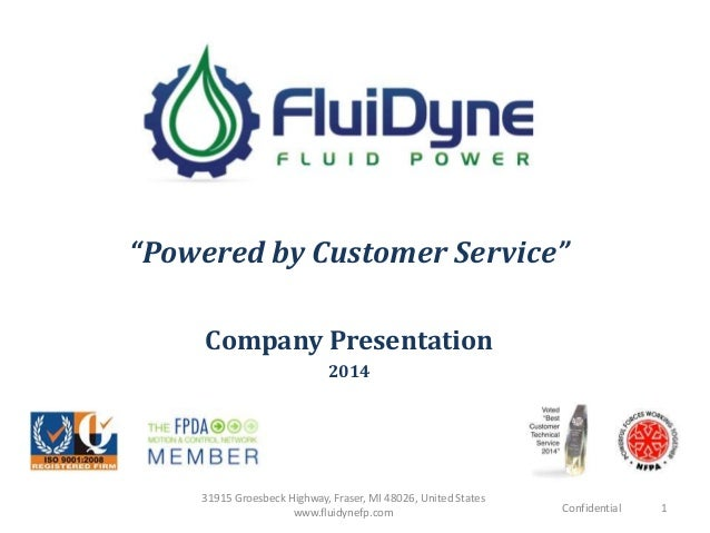 """Powered by Customer Service"" Company Presentation 2014 Confidential 1 31915 Groesbeck Highway, Fraser, MI 48026, United S..."