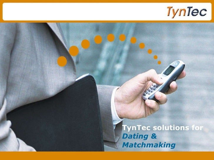 TynTec solutions for  Dating & Matchmaking