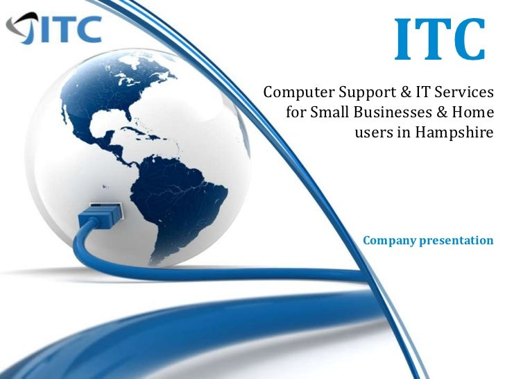 ITCComputer Support & IT Services  for Small Businesses & Home            users in Hampshire            Company presentation