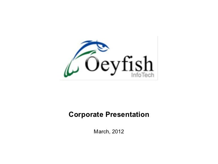 Corporate Presentation      March, 2012