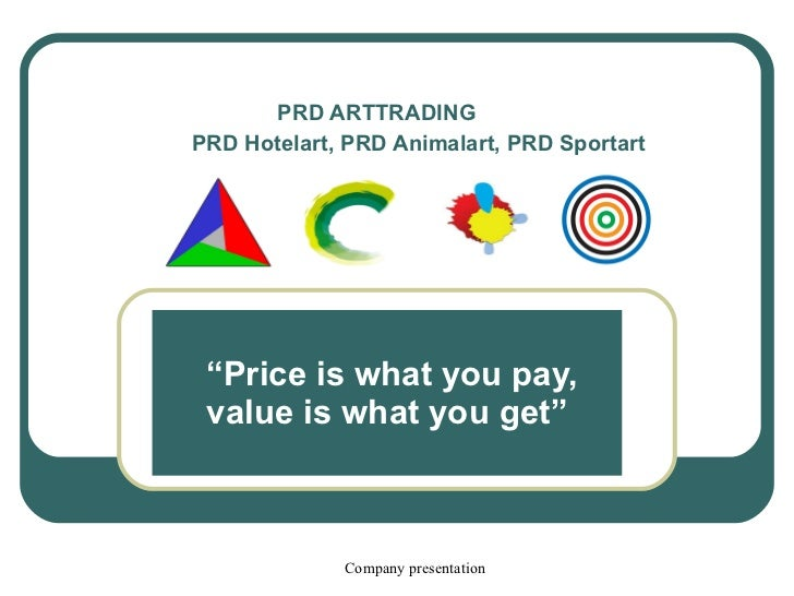 """PRD ARTTRADING  PRD Hotelart, PRD Animalart, PRD Sportart   """" Price is what you pay, value is what you get"""""""