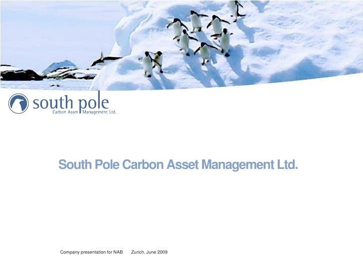 South Pole Carbon Asset Management Ltd.     Company presentation for NAB   Zurich, June 2009