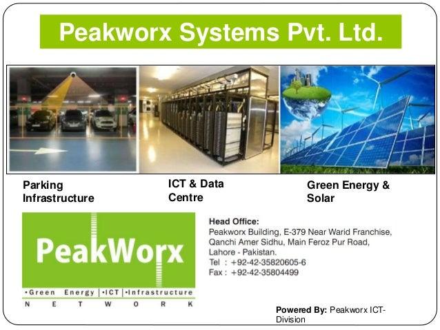 Peakworx Systems Pvt. Ltd. Powered By: Peakworx ICT- Division Parking Infrastructure ICT & Data Centre Green Energy & Solar