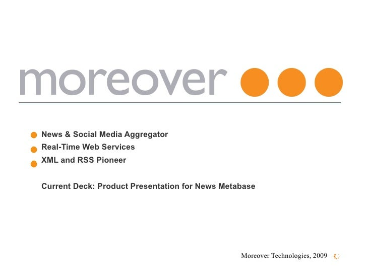 News & Social Media Aggregator Real-Time Web Services XML and RSS Pioneer Current Deck: Product Presentation for News Meta...