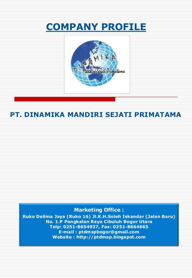 COMPANY PROFILEPT. DINAMIKA MANDIRI SEJATI PRIMATAMA                      Marketing Office :  Ruko Delima Jaya (Ruko 16) J...