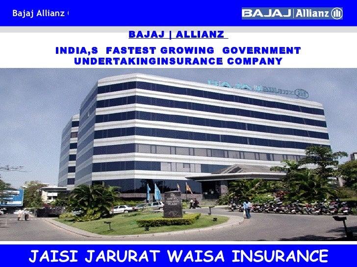 BAJAJ | ALLIANZ  INDIA,S  FASTEST GROWING  GOVERNMENT  UNDERTAKINGINSURANCE COMPANY JAISI JARURAT WAISA INSURANCE