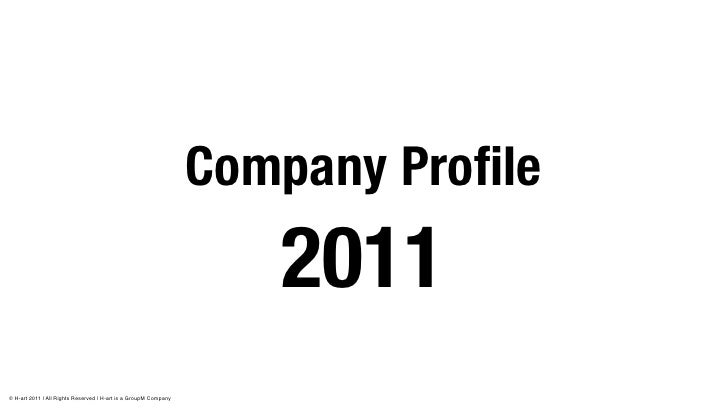 Company Profile                                                                    2011© H-art 2011 | All Rights Reserved |...