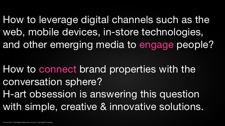 How to leverage digital channels such as theweb, mobile devices, in-store technologies,and other emerging media to engage ...