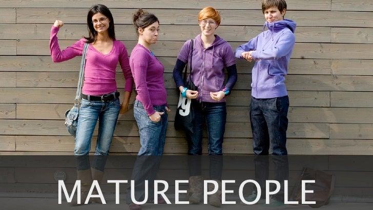 MATURE PEOPLE