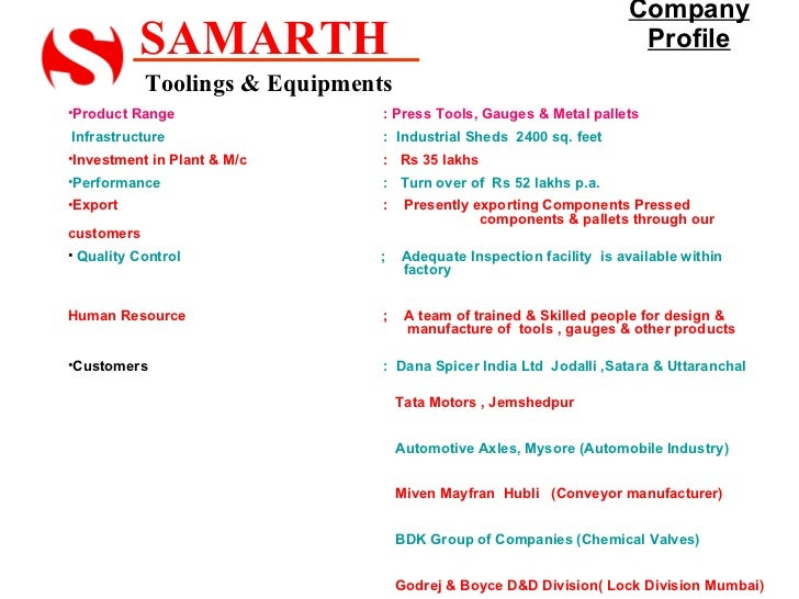 Company Profile SAMARTH   Toolings & Equipments   <ul><li>Product Range   : Press Tools, Gauges & Metal pallets </li></ul>...