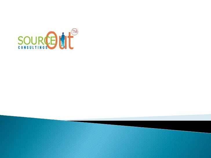 Sourceout Consultings is a fast growing talent search andplacement services firm established in 2011. We deal with topcom...