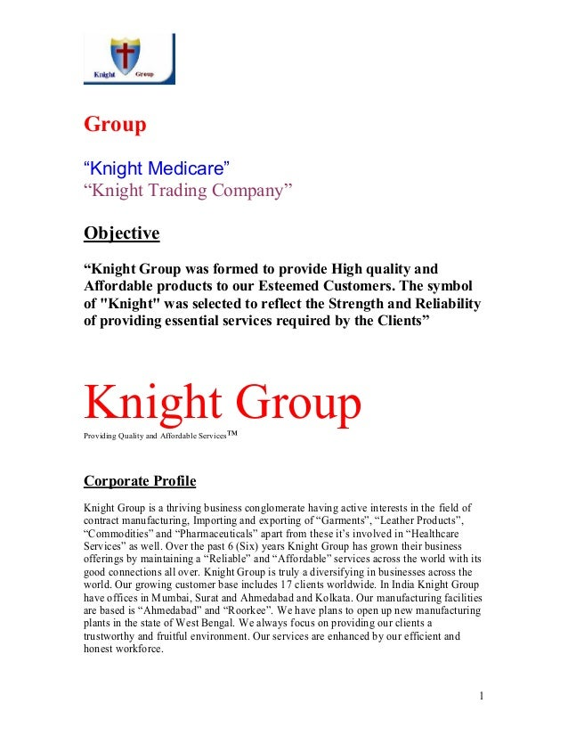 """Group""""Knight Medicare""""""""Knight Trading Company""""Objective""""Knight Group was formed to provide High quality andAffordable prod..."""