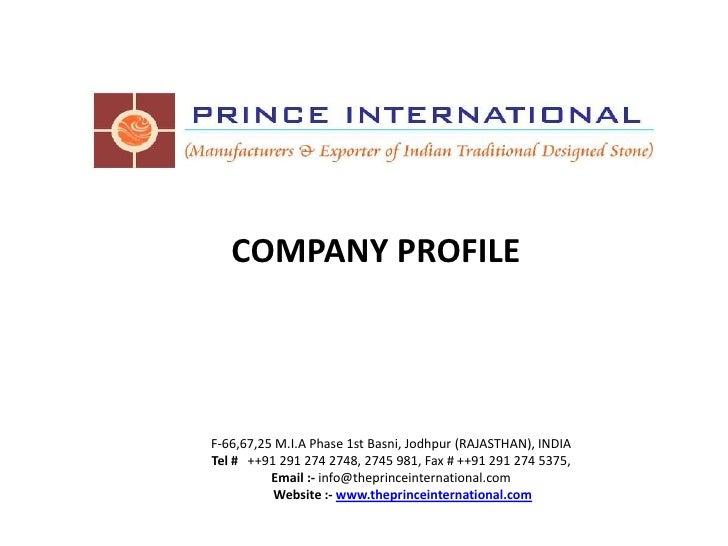 COMPANY PROFILE<br />F-66,67,25 M.I.A Phase 1st Basni, Jodhpur (RAJASTHAN), INDIA<br />Tel #   ++91 291 274 2748, 2745 981...