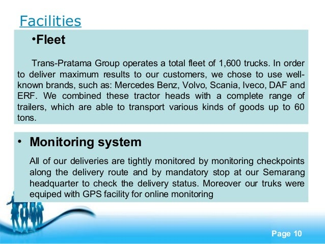 Facilities   •Fleet     Trans-Pratama Group operates a total fleet of 1,600 trucks. In orderto deliver maximum results to ...