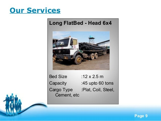 Our Services         Long FlatBed - Head 6x4         Bed Size      :12 x 2.5 m         Capacity      :45 upto 60 tons     ...