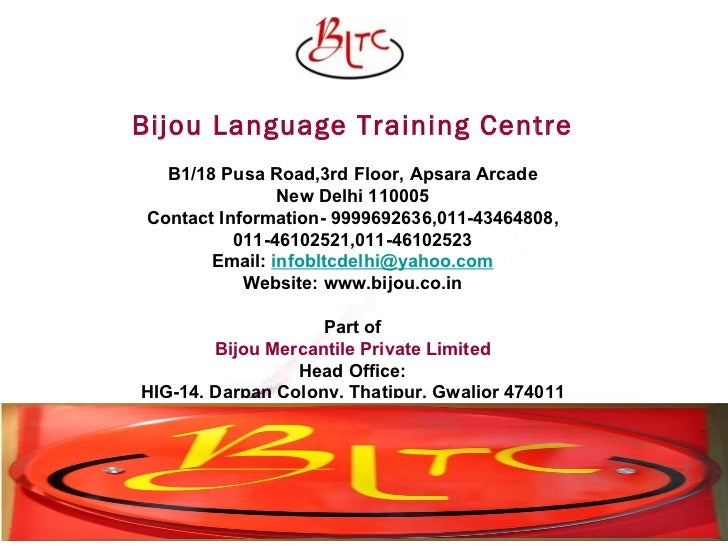 Bijou Language Training Centre B1/18 Pusa Road,3rd Floor, Apsara Arcade New Delhi 110005 Contact Information- 9999692636,0...