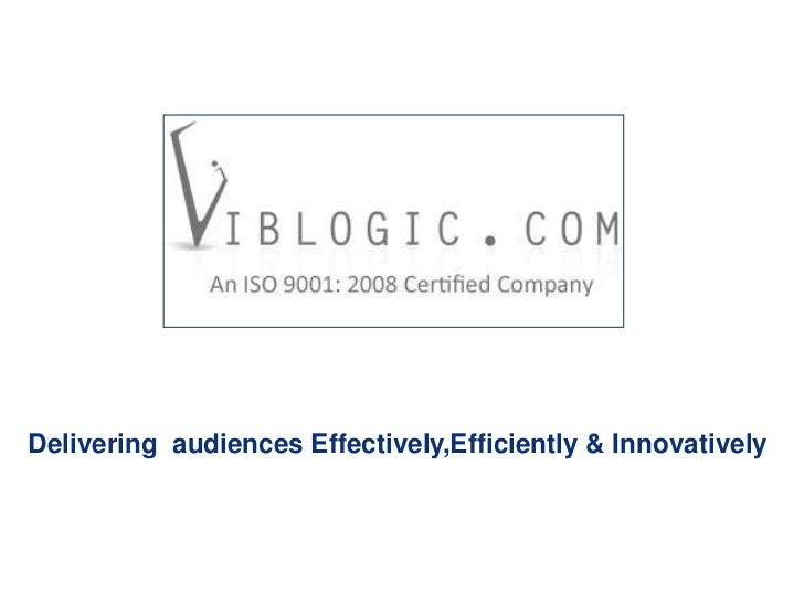 Delivering audiences Effectively,Efficiently & Innovatively
