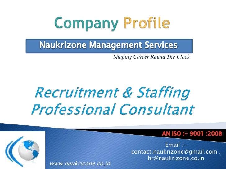 Shaping Career Round The Clock                                          Email :-                              contact.nauk...