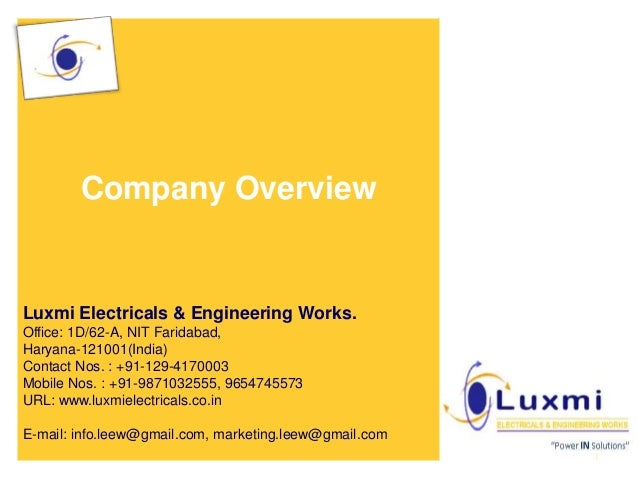 Company Overview Luxmi Electricals & Engineering Works. Office: 1D/62-A, NIT Faridabad, Haryana-121001(India) Contact Nos....
