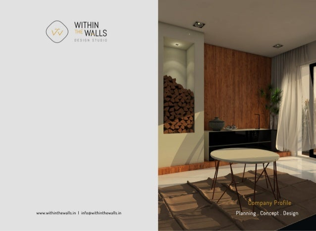 WITHIN WALLS  DESIGN STUUWO  K Company Profile  www. withint|1ewa| |s. in I inFo@withint|1ewa| |s. in Planning .  Concept....