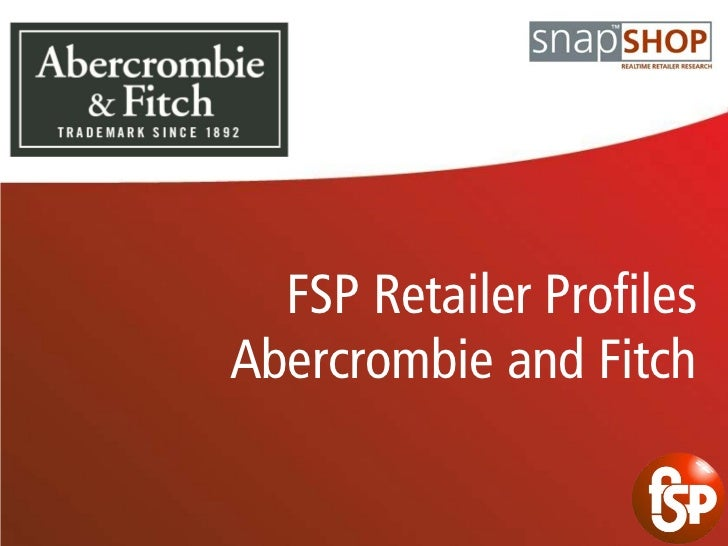 FSP Retailer ProfilesAbercrombie and Fitch
