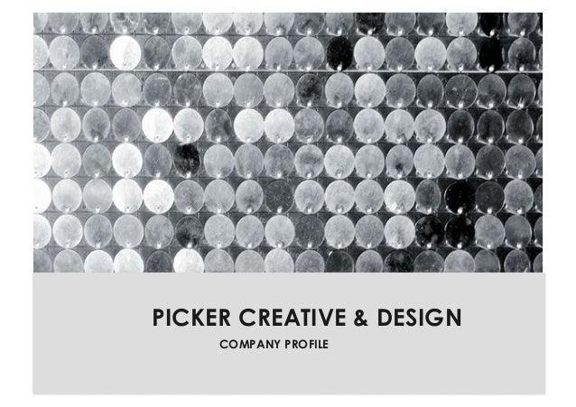PICKER CREATIVE & DESIGN COMPANY PROFILE