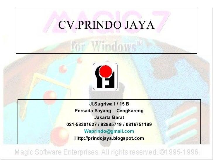 CV.PRINDO JAYA Jl.Sugriwa I / 15 B Persada Sayang – Cengkareng Jakarta Barat 021-58301627 / 92885719 / 0816751189 [email_a...