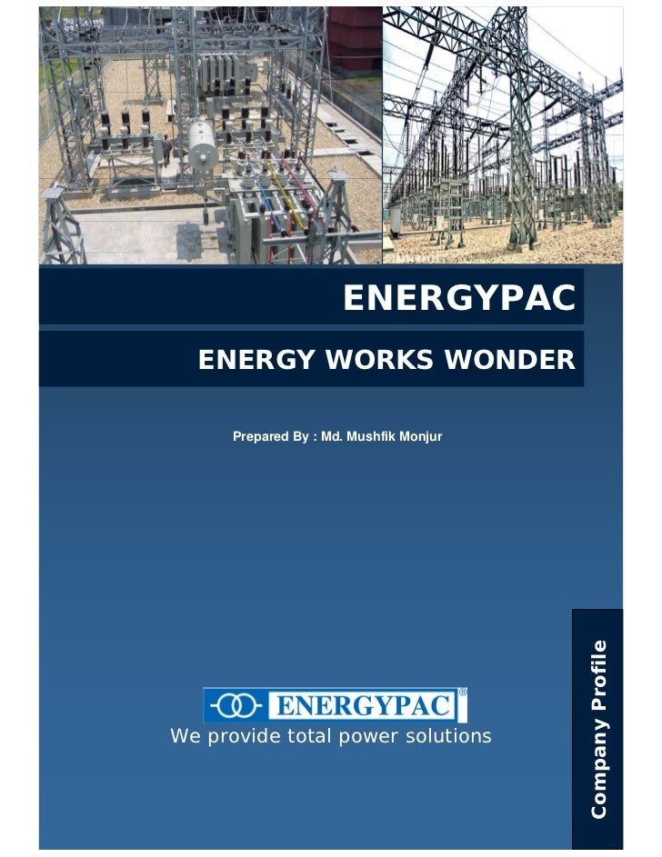 ENERGYPAC  ENERGY WORKS WONDER      Prepared By : Md. Mushfik Monjur                                         Company Profi...