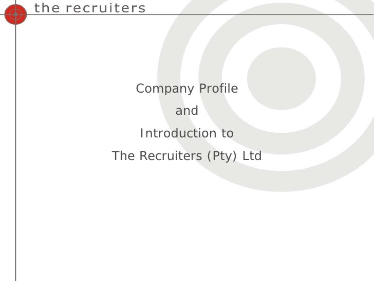 Company Profile           and     Introduction to The Recruiters (Pty) Ltd