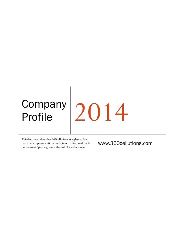 Company Profile 2014 This document describes 360cellutions at a glance. For more details please visit the website or conta...