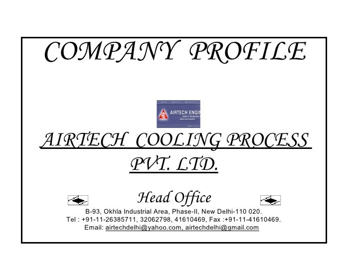 COMPANY PROFILEAIRTECH COOLING PROCESS       PVT. LTD.                       Head Office         B-93, Okhla Industrial Ar...