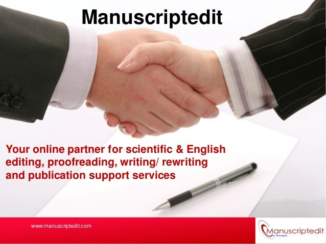 ManuscripteditYour online partner for scientific & Englishediting, proofreading, writing/ rewritingand publication support...