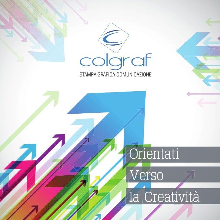 STAMPA GRAFICA COMUNICAZIONE                   Orientati                   Verso                   la Creatività