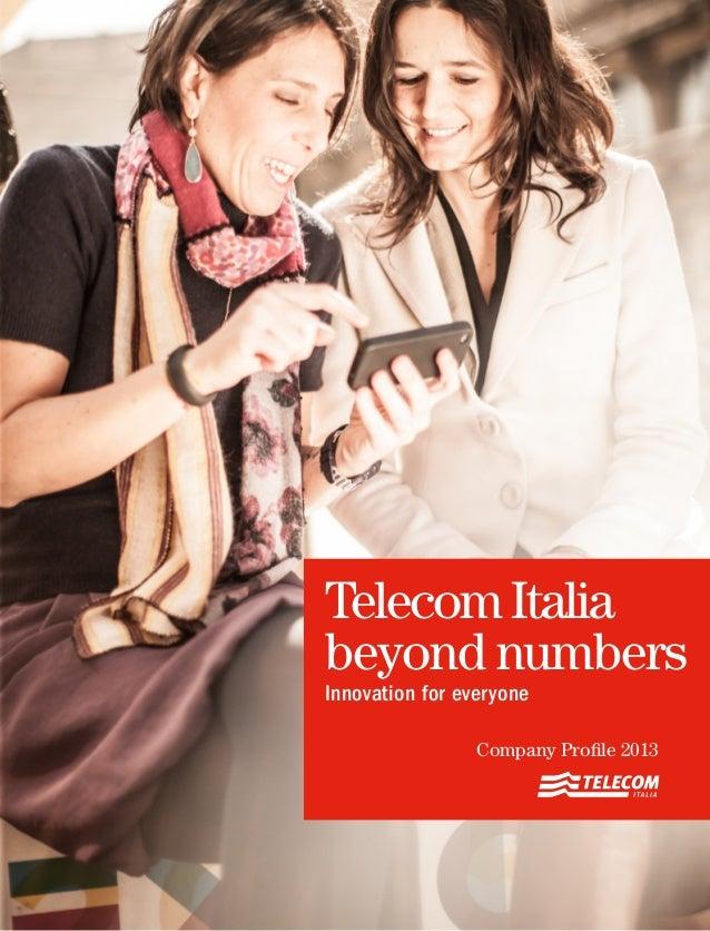 TelecomItalia beyond numbers Innovation for everyone Company Profile 2013