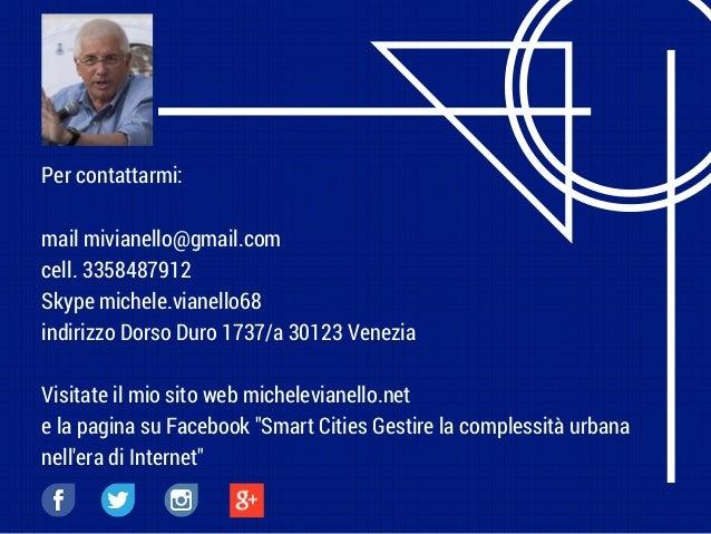 Per contattarmi: mail mivianello@gmail.com cell. 3358487912 Skype michele.vianello68 indirizzo Dorso Duro 1737/a 30123 Ven...