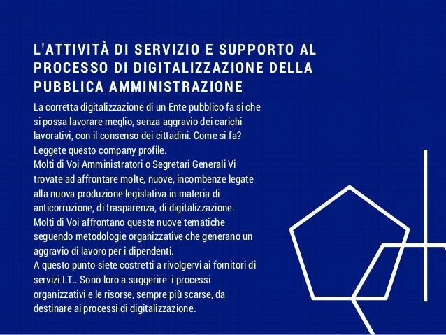 L'ATTIVITÀ DISERVIZIO E SUPPORTO AL PROCESSO DI DIGITALIZZAZIONE DELLA PUBBLICA AMMINISTRAZIONE La corretta digitalizzaz...