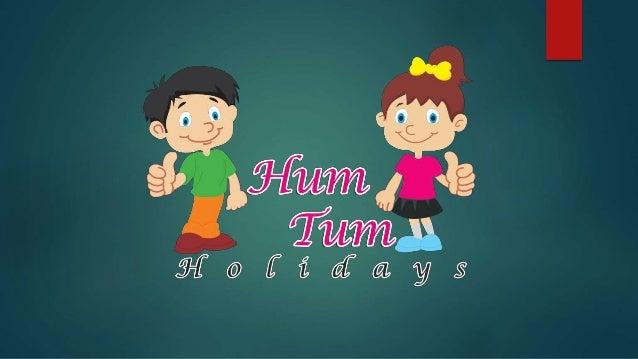 Tum Holidays