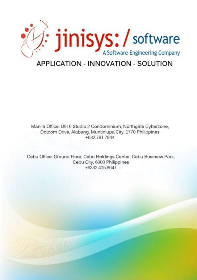 COMPANY BACKGROUND  Incorporated in 2008, Jinisys Software Inc. was established due to the market demands through Above In...